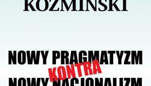 Książka Nowy pragmatyzm kontra nowy nacjonalizm autorstwa Grzegorza Kołodko i Andrzeja Koźmińskiego